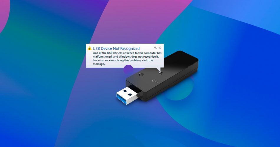 How to Fix 'USB Device not recognized' Error